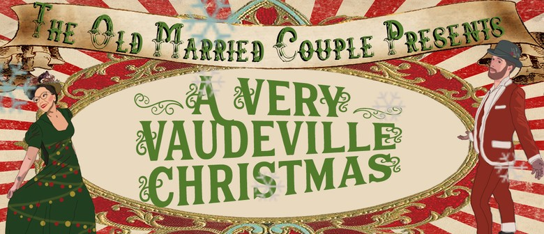 A Very Vaudeville Christmas with The Old Married Couple