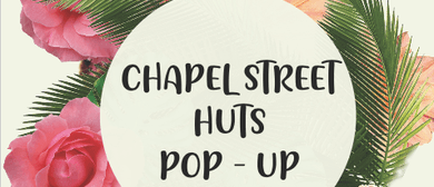 Chapel Street Huts Pop-Up Shops