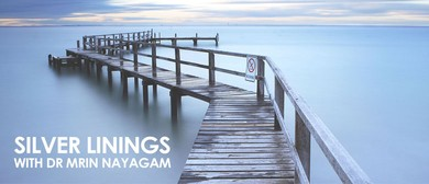 Silver Linings With Mrin Nayagam