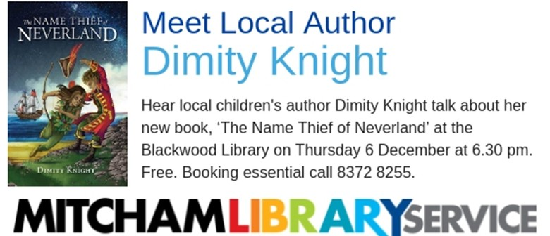 Local Author Dimity Knight – The Name Thief of Neverland