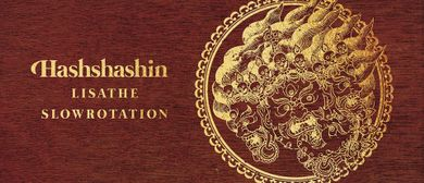Hashshashin, Lisathe and Slow Rotation