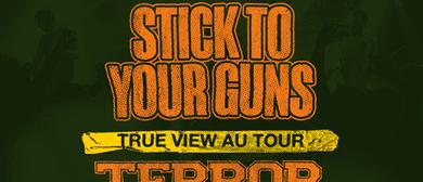 Stick To Your Guns – True View Au Tour