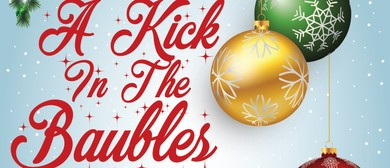 A Kick In the Baubles