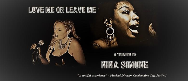 Love Me Or Leave Me – A Tribute to Nina Simone
