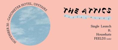 The Attics 'Pastel Blues' Single Launch