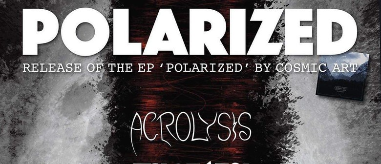 6 Metal Bands for Cosmic Art's EP: Polarised