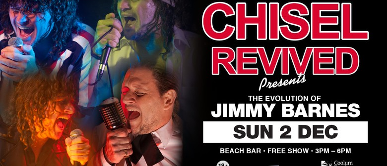 Chisel Revived – The Evolution of Jimmy Barnes