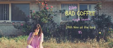 Ribs – Bad Coffee Single Launch