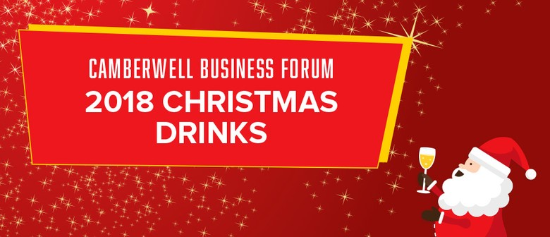 Camberwell Business Forum: 2018 Christmas Drinks