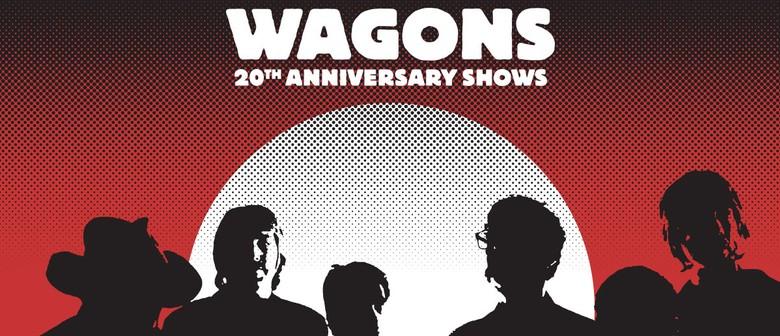 Wagons - 20th Anniversary Show