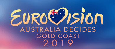 Eurovision – Australia Decides – Gold Coast 2019