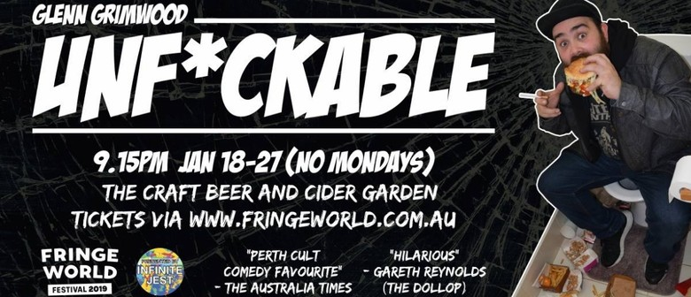Glenn Grimwood: Unf*ckable – Perth Fringe World 2019