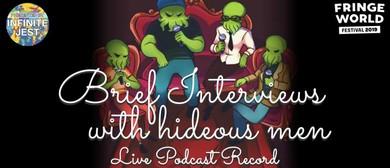 Brief Interviews With Hideous Men By Jez Watts – Fringe Worl