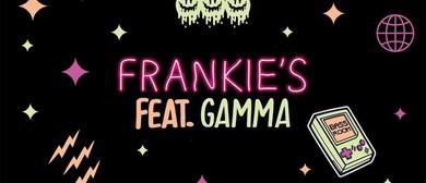 Frankie's Feat. Gamma + Bass Room