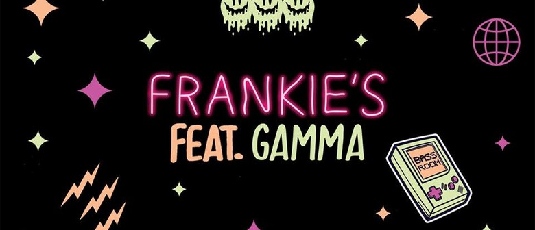 Frankie's Feat. Gamma + Bass Room