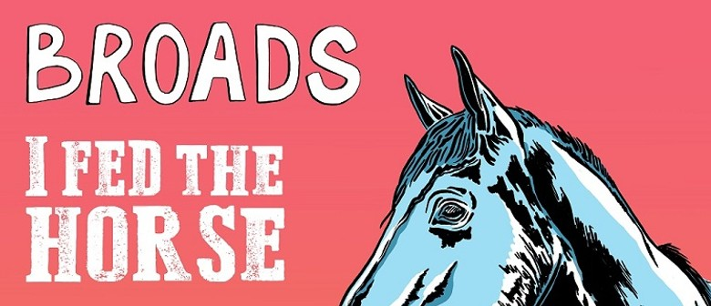 Broads 'I Fed the Horse' Single Launch