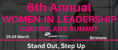 6th Annual Women In Leadership Queensland Summit