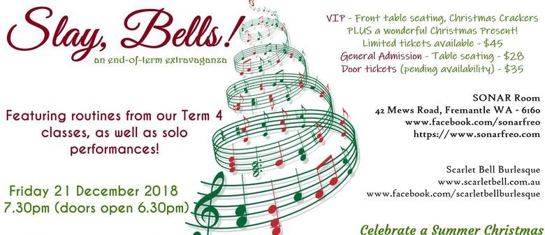 Slay, Bells – An End-Of-Term Burlesque Extravaganza