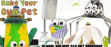Make Your Own Pet: Children's Eco Art Workshop