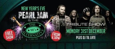 Pearl Jam & 90's Alternative NYE Tribute