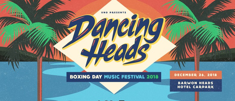 Dancing Heads 2018 – Boxing Day Music Festival