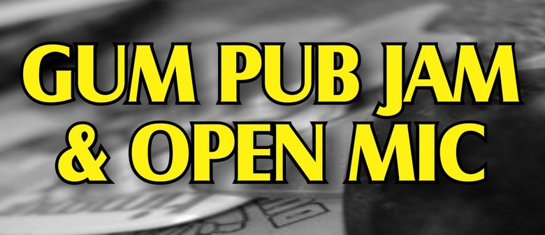 Gum Pub Jam and Open Mic