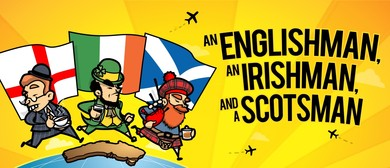 An Englishman, An Irishman And A Scotsman - FringeWorld 2019