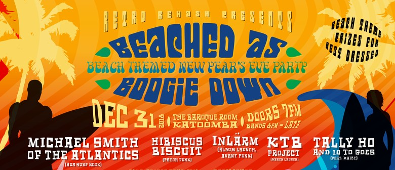 Beached As Boogie Down: A Beach Themes NYE Party