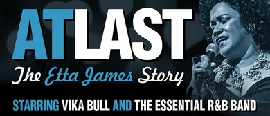 At Last – The Etta James Story with Vika Bull