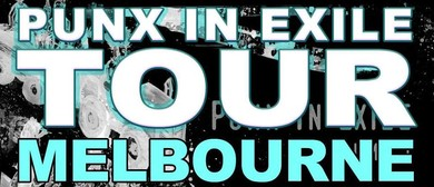 Punx In Exile Compilation – Volume 1 Tour