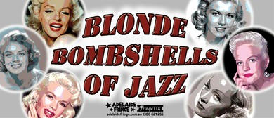 Blonde Bombshells of Jazz - Tribute Show - Adelaide Fringe