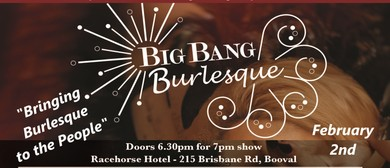 Big Bang Burlesque Ft. Arabella Allure