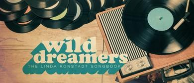 Wild Dreamers – The Linda Ronstadt Song Book