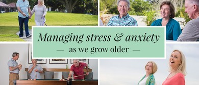 Ageing Well: Managing Stress & Anxiety As We Grow Older
