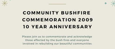 2009 Bush Fire Commemorative Event
