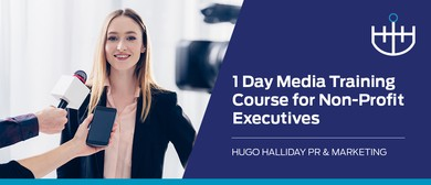 1-Day Media Training Course for Non-Profit Executives