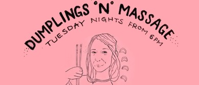 Dumplings 'N' Massage Tuesdays