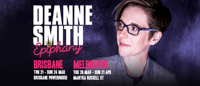 Deanne Smith – Epiphany – Melbourne Int'l Comedy Festival