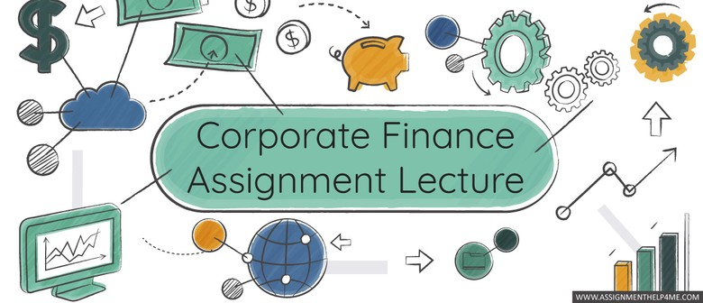 Corporate Finance Assignment Lecture