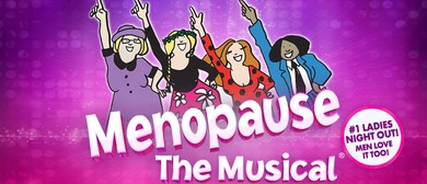Menopause the Musical 2019