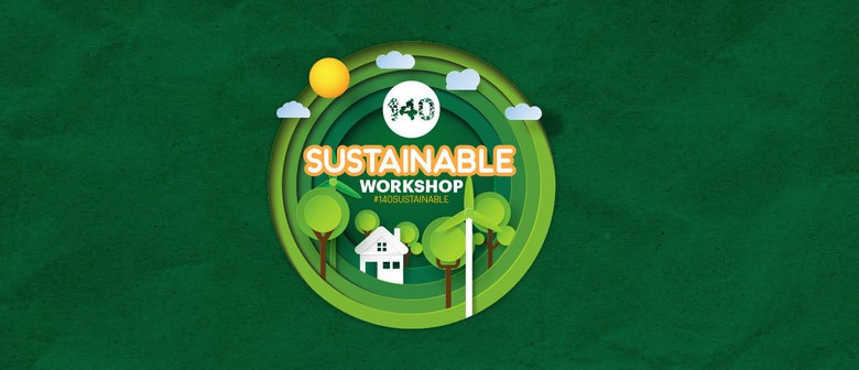 140 Sustainable Workshops