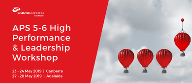APS 5–6 High Performance & Leadership Workshop