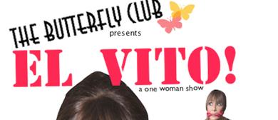 El Vito – A One Woman Show