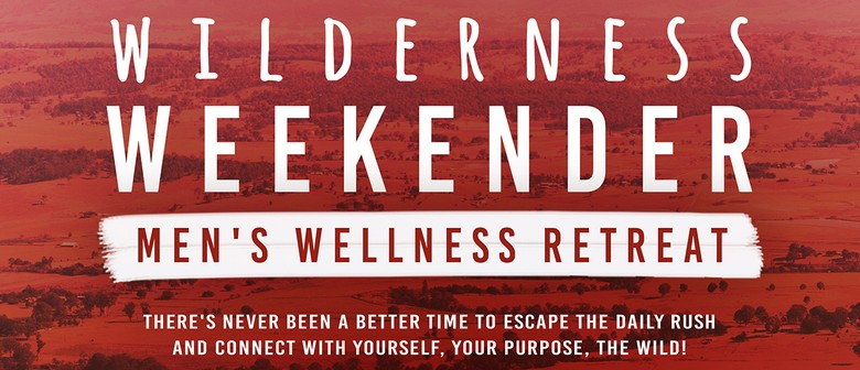 Wilderness Weekender - Men's Wellness Retreat