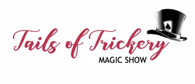 Tails Of Trickery Magic Show