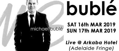 Bublé – Adelaide Fringe