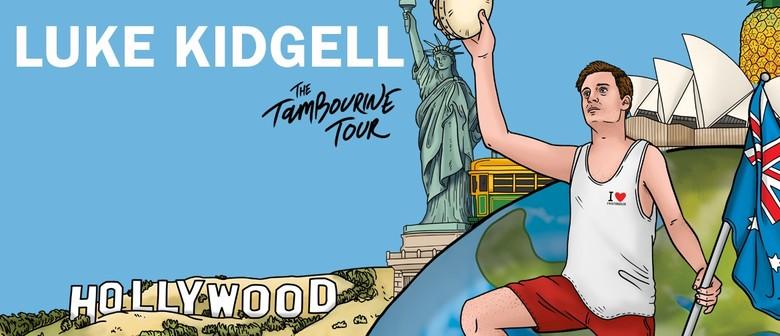 Luke Kidgell – The Tambourine Tour