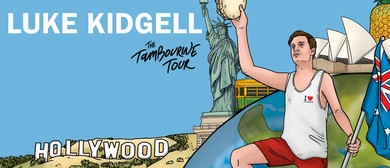 Luke Kidgell – The Tambourine Tour