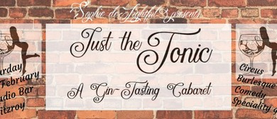 Just the Tonic: A Gin Tasting Cabaret