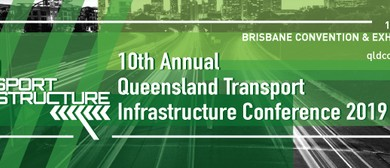 10th Annual QLD Transport Infrastructure Conference 2019